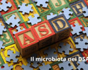Agire sul microbiota: una strategia per migliorare i disturbi dello spettro autistico?