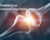Probiotici ad alta concentrazione per migliorare la funzione cognitiva